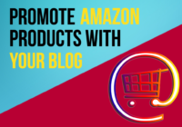 Promoting Amazon affiliate products on your blog