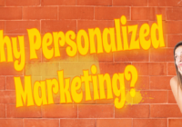 Why personalized marketing