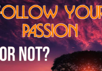 follow your passion or not
